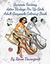 Summer Fantasy Retro Vintage Pin Up Girls Adult Grayscale Coloring Book: Summer Fantasy Volume 1 (Four Seasons of Fantasy ...