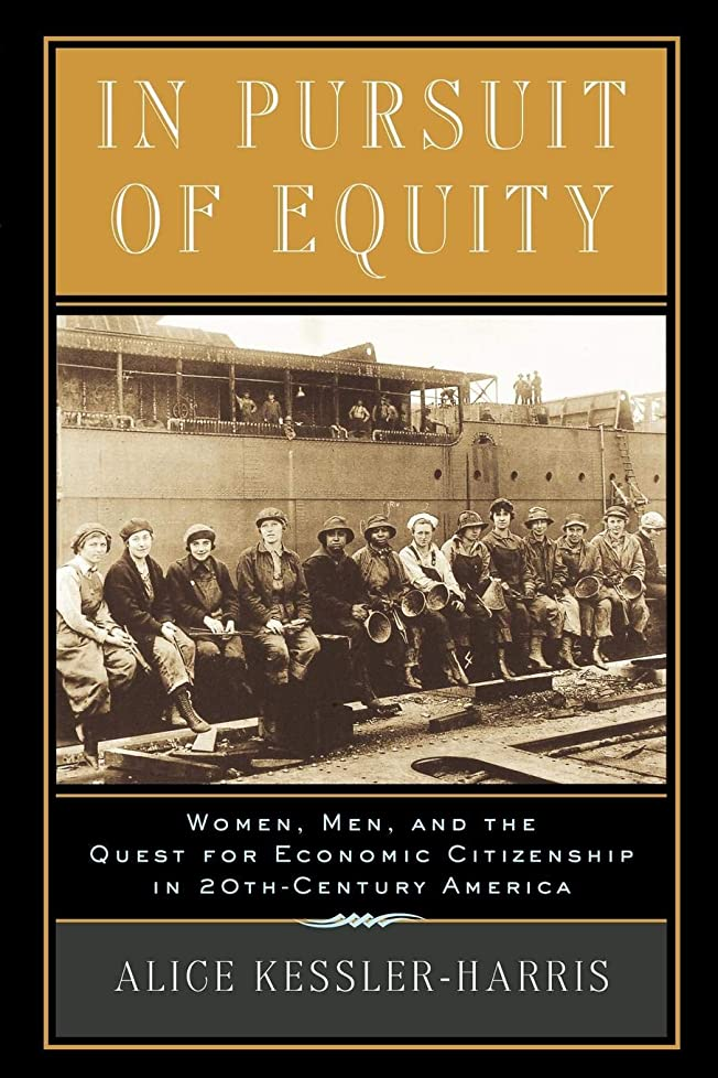 静的アクセスできない反逆In Pursuit of Equity: Women, Men, and the Quest for Economic Citizenship in 20Th-Century America