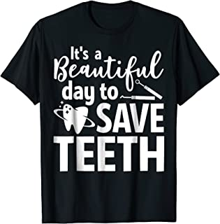 Funny Dentist Doctor Shirt Gift Beautiful Day to Save Teeth
