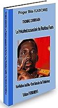 THOMAS SANKARA le Président assassiné du Burkina Faso Révélation inédite  d'un témoin de l'intérieur (French Edition)