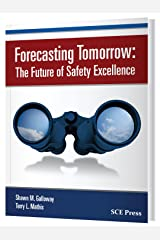 Forecasting Tomorrow: The Future of Safety Excellence Kindle Edition