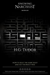 Escape: How to Beat the Narcissist Kindle Edition