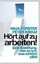 Hört auf zu arbeiten!: Eine Anstiftung, das zu tun, was wirklich zählt (German Edition)