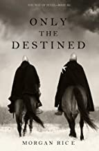 Only the Destined (The Way of Steel—Book 3)
