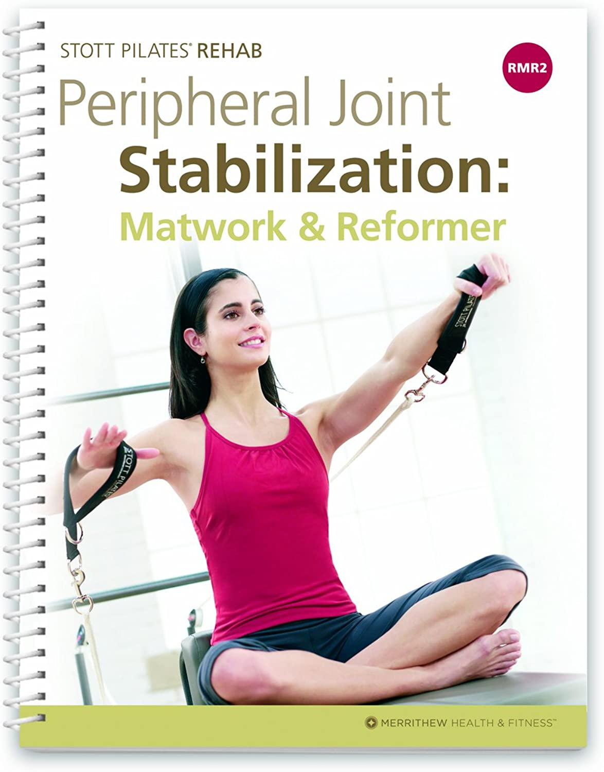 STOTT PILATES Rehab Manual  RMR2 Support Material by STOTT PILATES