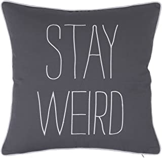 DecorHouzz Pillow covers Stay Weird Funny Quote Embroidered Pillowcase Decorative Throw Cushion Cover Gift for Birthday Wedding Couple Anniversary Graduation (18X18, Stay Weird(Grey))