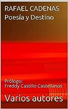 RAFAEL CADENAS Poesía y Destino: Prólogo: Freddy Castillo Castellanos (Spanish Edition)