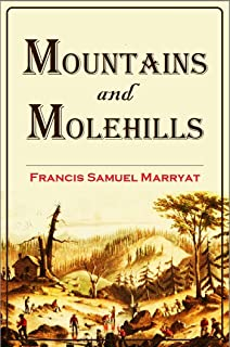 Mountains and Molehills or Recollections of a Burnt Journal (1855)