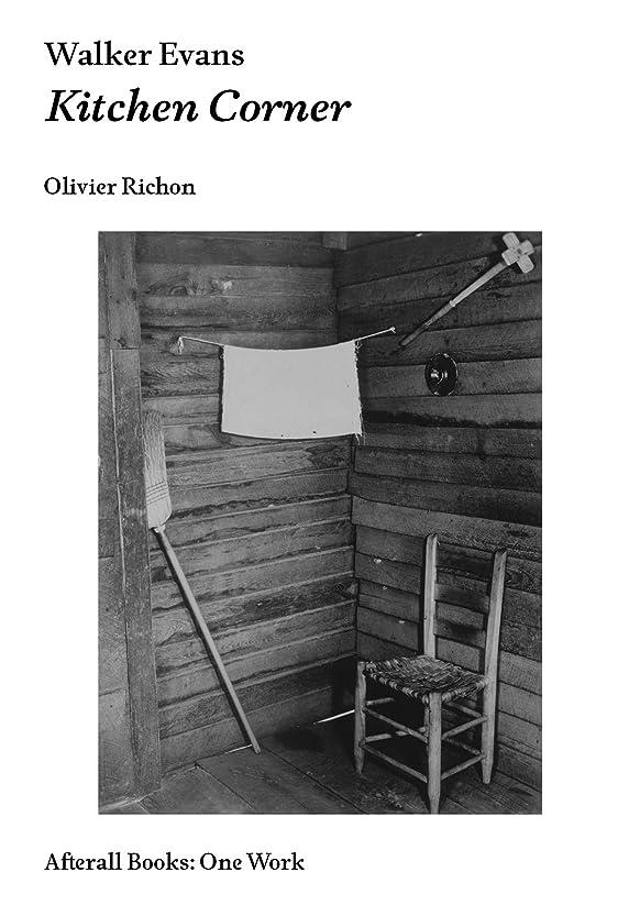 腰入り口速報Walker Evans: Kitchen Corner (Afterall Books / One Work) (English Edition)