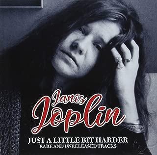 JOPLIN, JANIS - JUST A LITTLE BIT HARDER : RARE & UNRELE