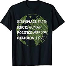 Birthplace Earth Race Human Politics Freedom Love t-shirt