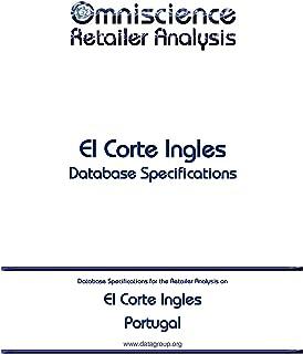 El Corte Ingles - Portugal: Retailer Analysis Database Specifications (Omniscience Retailer Analysis - Portugal Book 31278) (English Edition)
