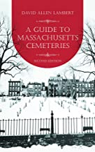 A Guide to Massachusetts Cemeteries, 2nd Edition