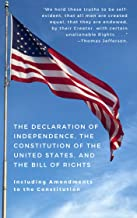 The Declaration of Independence, The Constitution of the United States, and The Bill of Rights: Including Amendments to the Constitution