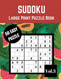 SUDOKU Large Print Puzzle Book: New 50 Easy 9x9 Sudoku Puzzles for your kids adult and senior : size 8.5x11 Inches Large Print Made In USA (Easy sudoku puzzle books) (Volume 3)