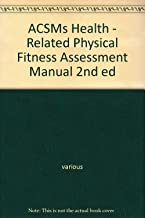 ACSMs Health - Related Physical Fitness Assessment Manual 2nd ed