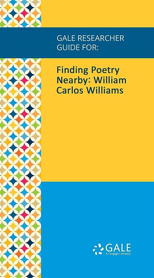 ありそう借りているクモGale Researcher Guide for: Finding Poetry Nearby: William Carlos Williams (English Edition)
