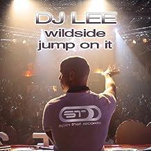 Wildside / Jump On It