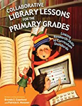 Collaborative Library Lessons for the Primary Grades: Linking Research Skills to Curriculum Standards