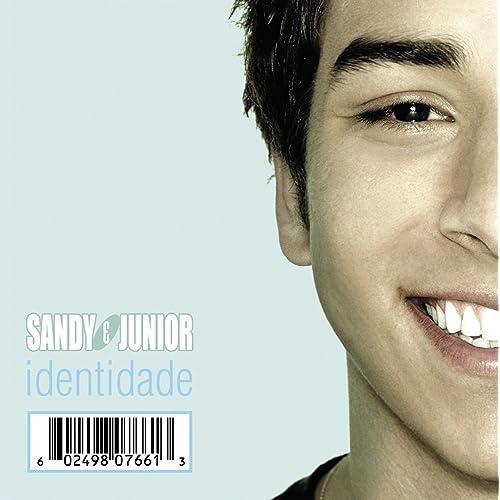 E SANDY JUNIOR CD IDENTIDADE BAIXAR DE O