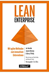 Lean Enterprise: Mit agilen Methoden zum innovativen Unternehmen (German Edition) Format Kindle