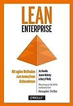 Lean Enterprise: Mit agilen Methoden zum innovativen Unternehmen (German Edition)