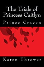 Prince Craven (The Trials of Princess Caitlyn Book 3) (English Edition)