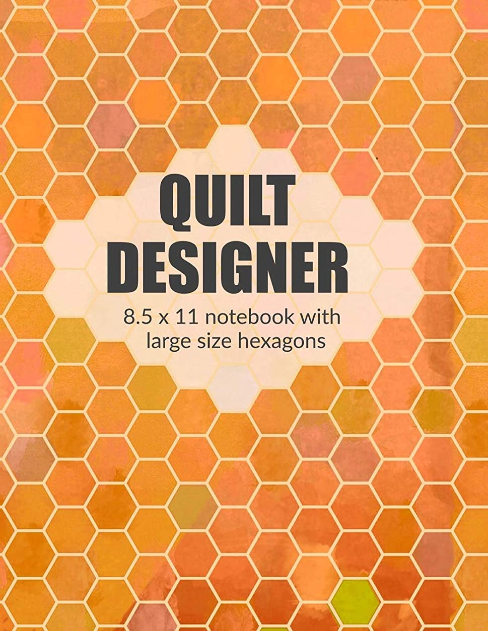 オプショナルどこでもQuilt Designer 8.5 x 11 Notebook: Orange cover with large size hexagons (Hexagon Quilt Designer Notebooks)