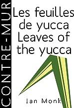 Les feuilles de yucca / Leaves of the yucca