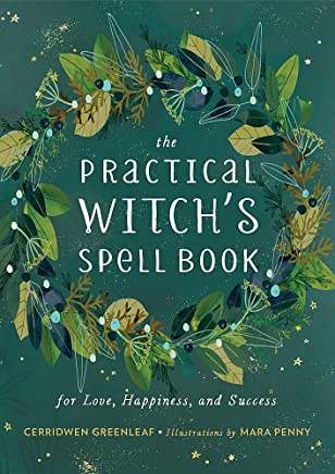 The Practical Witchs Spell Book: For Love, Happiness, and Success