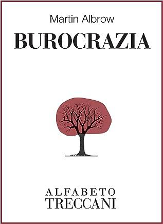 Burocrazia (Alfabeto Treccani)