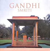 Gandhi Smriti a Moment in the Conscience of Mankind