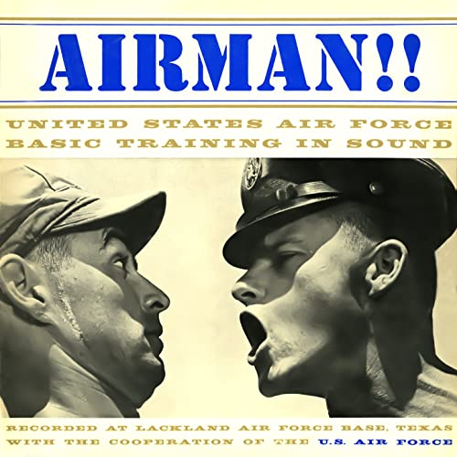 Airman!! United States Air Force Basic Training in Sound by