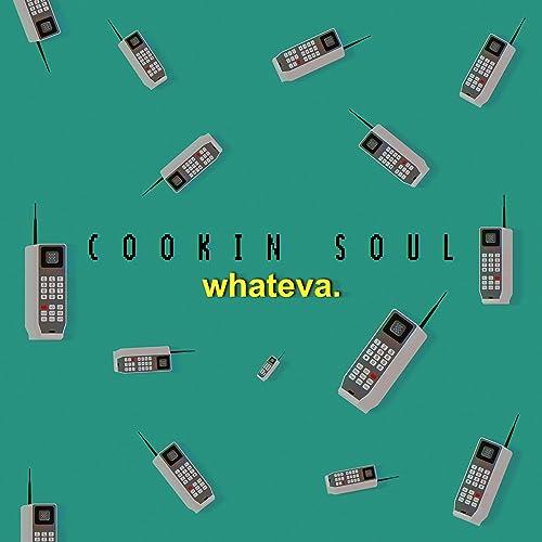 Whateva by Cookin Soul on Amazon Music - Amazon com