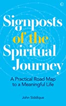 Signposts of the Spiritual Journey: A Practical Road Map to a Meaningful Life