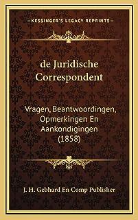 de Juridische Correspondent: Vragen, Beantwoordingen, Opmerkingen En Aankondigingen (1858)