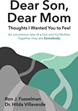 Dear Son, Dear Mom: Thoughts I Wanted You to Feel