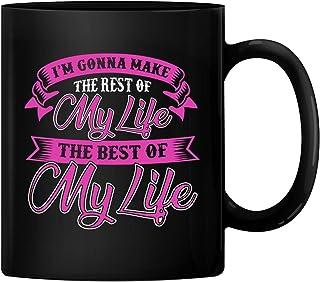 Ik ga de rest van mijn leven de beste van mijn leven maken 11 oz keramische koffiemok thee kopje 350 ml (zwart)