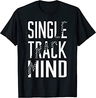 single track mind t shirt