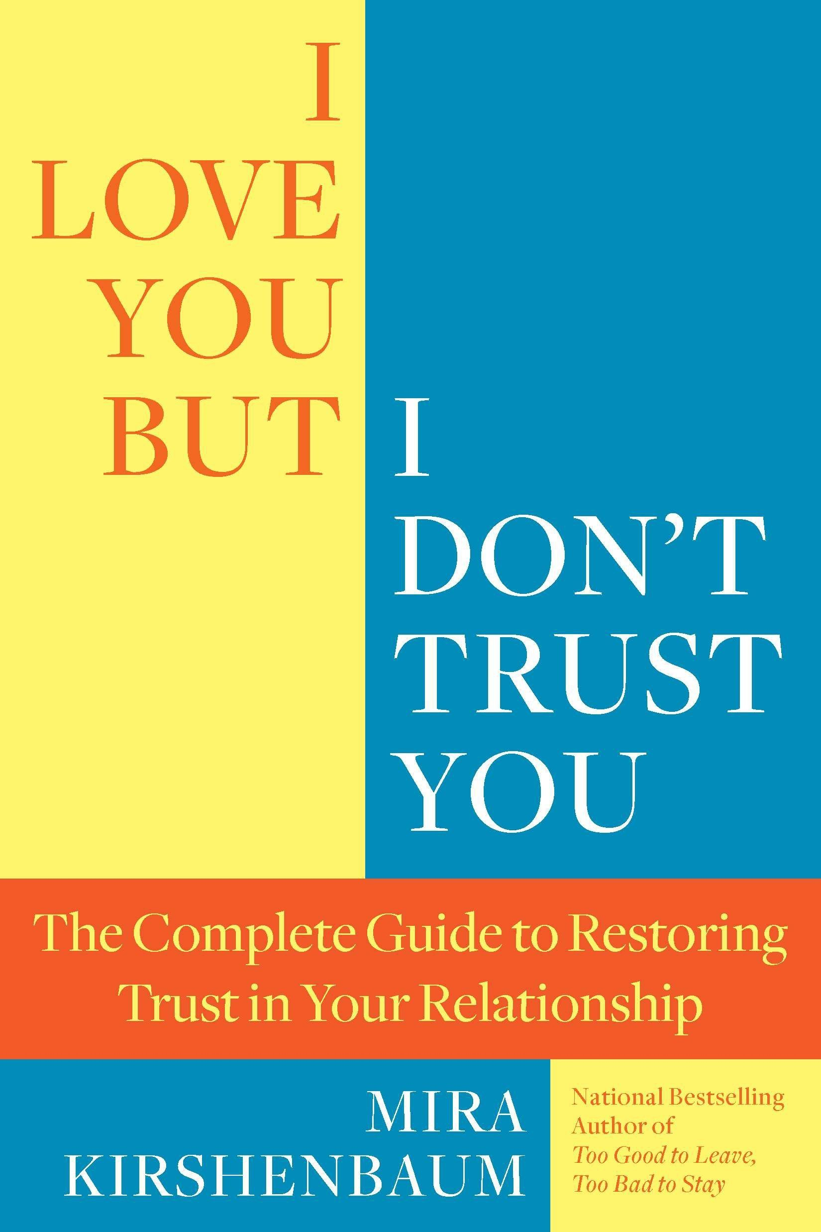 Image OfI Love You But I Don't Trust You: The Complete Guide To Restoring Trust In Your Relationship