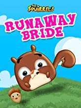 The Squirrels: Runaway Bride