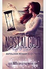 Nostálgico Amor: Antología Romance En Tinta (Spanish Edition) Kindle Edition