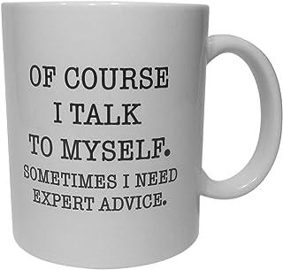 Funny Mug For Women – Of Course I Talk To Myself Sometimes I Need Expert Advice - 11 oz Coffee Mug - FREE Coaster and Eboo...