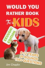 Would You Rather Book For Kids (6 - 12 Years): Book Of Silly, Funny, And Challenging Would You Rather Questions For Hilarious And Eww Moments! (Game ... teens, adults, girls and boys) - Red Cover