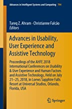 Advances in Usability, User Experience and Assistive Technology: Proceedings of the AHFE 2018 International Conferences on Usability & User Experience ... Intelligent Systems and Computing Book 794)