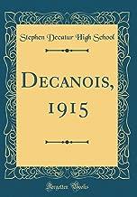 Decanois, 1915 (Classic Reprint)