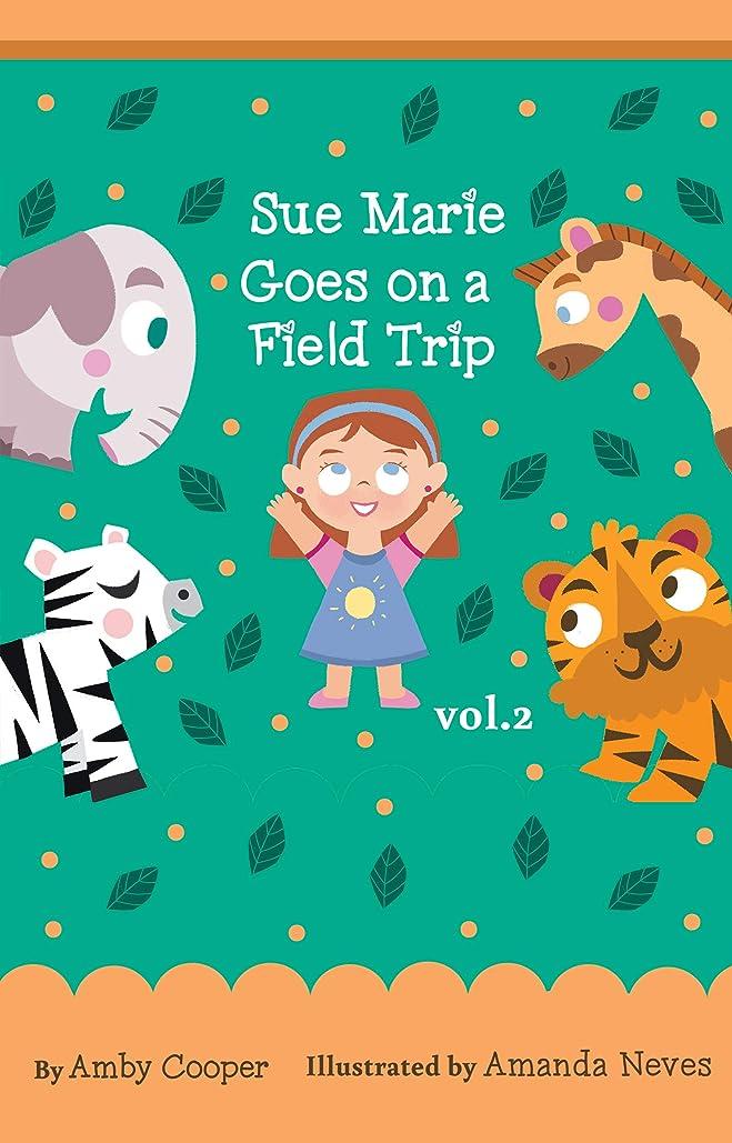 ライナービルダー競うSue Marie Goes On A Field Trip: Short Story with Pictures for Kids,  Bedtime Storybook for Preschool Children, Children's Stories with Moral Lessons (Vol. 2) (English Edition)