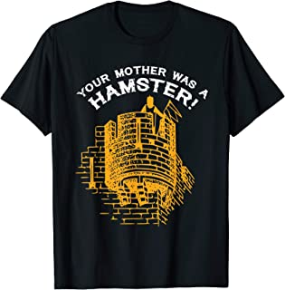 Your Mother Was A Hamster British Humor Funny T-shirt