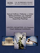 Samuel Hoffman, Petitioner, v. United States of America. U.S. Supreme Court Transcript of Record with Supporting Pleadings