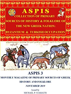 ASPIS 3: PRIMARY SOURCES OF GREEK HISTORY & FOLKLORE (NOVEMBER  2019) (English Edition)